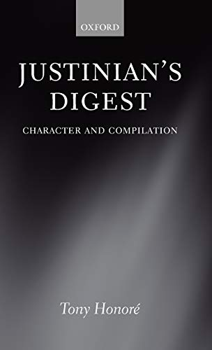 9780199593309: Justinian's Digest: Character and Compilation