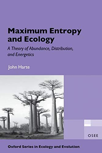 9780199593422: Maximum Entropy and Ecology: A Theory of Abundance, Distribution, and Energetics (Oxford Series in Ecology and Evolution)