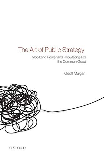 9780199593453: The Art of Public Strategy: Mobilizing Power and Knowledge for the Common Good