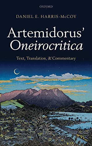 9780199593477: Artemidorus' Oneirocritica: Text, Translation, and Commentary