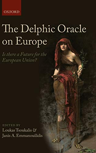 9780199593842: The Delphic Oracle on Europe: Is there a Future for the European Union?