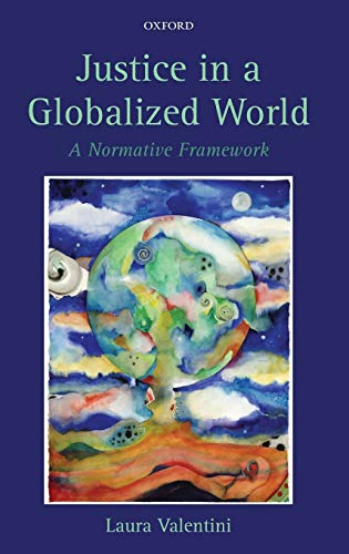 9780199593859: Justice in a Globalized World: A Normative Framework