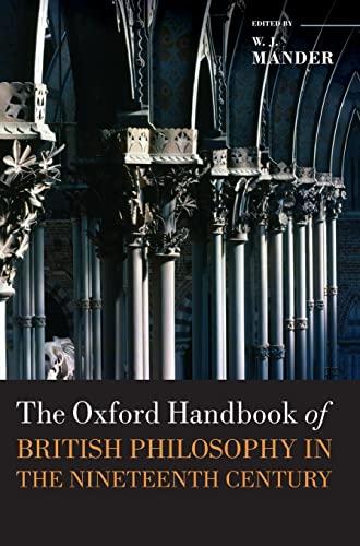 9780199594474: The Oxford Handbook of British Philosophy in the Nineteenth Century