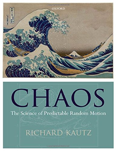 9780199594573: Chaos: The Science of Predictable Random Motion
