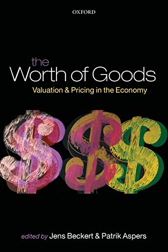9780199594658: The Worth of Goods: Valuation and Pricing in the Economy