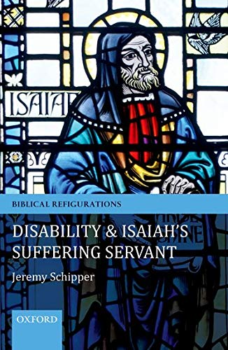 Disability and Isaiah's Suffering Servant.: SCHIPPER, J.,