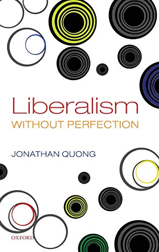 9780199594870: Liberalism Without Perfection