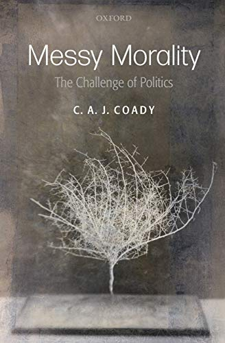9780199594986: Messy Morality (Uehiro Series/Practical Ethics) (Uehiro Series in Practical Ethics)