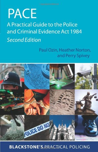 9780199595242: Pace: A Practical Guide to the Police and Criminal Evidence Act 1984 (Blackstone's Practical Policing)