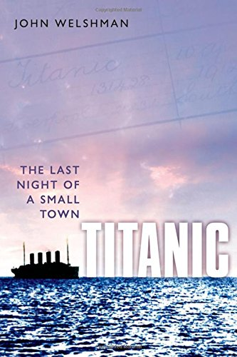 9780199595570: Titanic: The Last Night of a Small Town