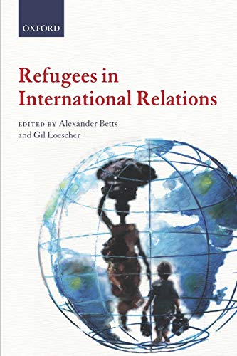 9780199595624: Refugees in International Relations