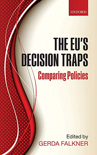 9780199596225: The EU's Decision Traps: Comparing Policies