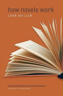 9780199596416: How Novels Work [HOW NOVELS WORK] [Paperback]