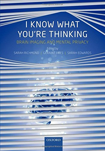 9780199596492: I Know What You're Thinking: Brain imaging and mental privacy