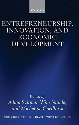 Entrepreneurship, Innovation, and Economic Development (WIDER Studies: Szirmai, Adam, Naude,