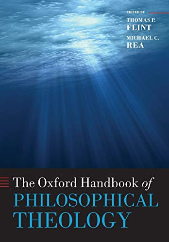 The Oxford Handbook of Philosophical Theology.: FLINT, T. P. R.,