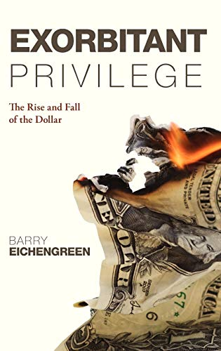 9780199596713: Exorbitant Privilege: The Rise and Fall of the Dollar
