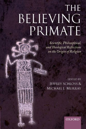 9780199597086: The Believing Primate: Scientific, Philosophical, and Theological Reflections on the Origin of Religion