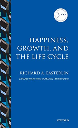 9780199597093: Happiness, Growth, and the Life Cycle (IZA Prize in Labor Economics)