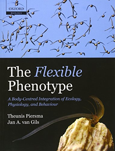 9780199597246: The Flexible Phenotype: A Body-Centred Integration of Ecology, Physiology, and Behaviour