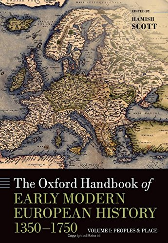 9780199597253: The Oxford Handbook of Early Modern European History, 1350-1750: Volume I: Peoples and Place