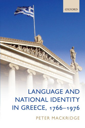 Language and National Identity in Greece, 1766-1976 (019959905X) by Mackridge, Peter