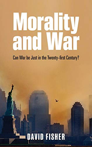 9780199599240: Morality and War: Can War be Just in the Twenty-first Century?