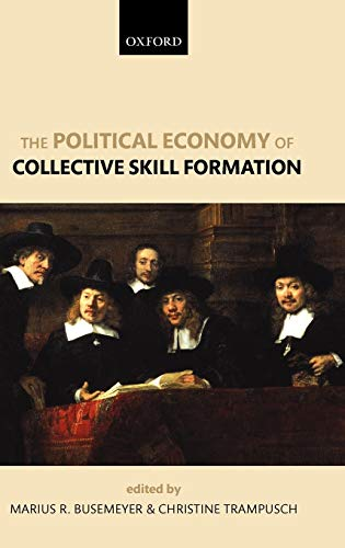 9780199599431: The Political Economy of Collective Skill Formation