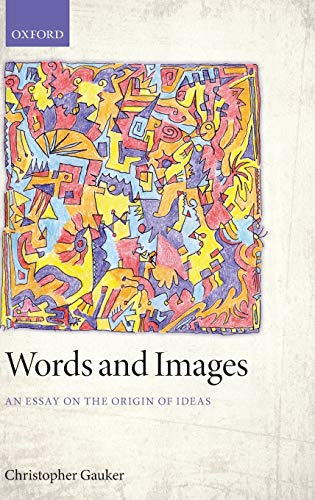 9780199599462: Words and Images: An Essay on the Origin of Ideas