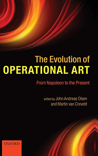 9780199599486: The Evolution of Operational Art: From Napoleon to the Present