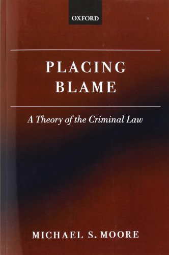 9780199599493: Placing Blame: A Theory of the Criminal Law