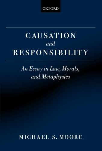9780199599516: Causation and Responsibility: An Essay in Law, Morals, and Metaphysics