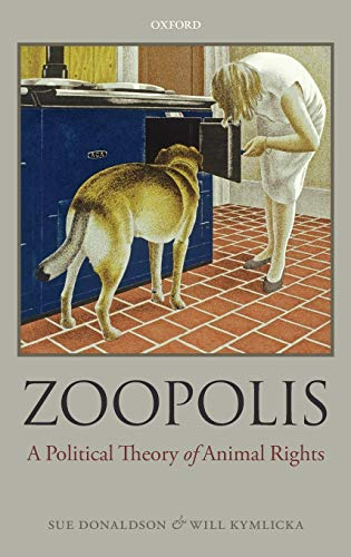 9780199599660: Zoopolis: A Political Theory of Animal Rights