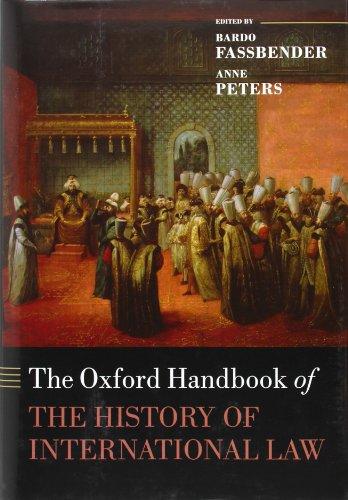 9780199599752: The Oxford Handbook of the History of International Law (Oxford Handbooks)