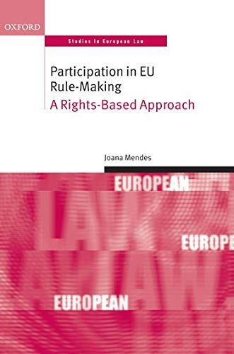 9780199599769: Participation in EU Rule-making: A Rights-Based Approach