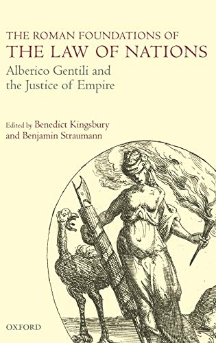 9780199599875: The Roman Foundations of the Law of Nations: Alberico Gentili and the Justice of Empire
