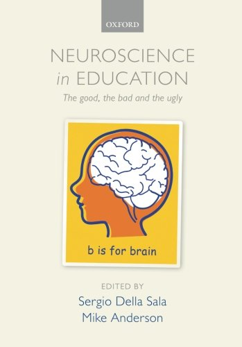 9780199600496: Neuroscience in Education: The good, the bad, and the ugly