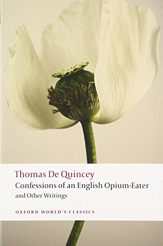 9780199600618: Confessions of an English Opium-Eater and Other Writings (Oxford World's Classics)