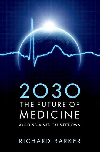 9780199600663: 2030 - The Future of Medicine: Avoiding a Medical Meltdown