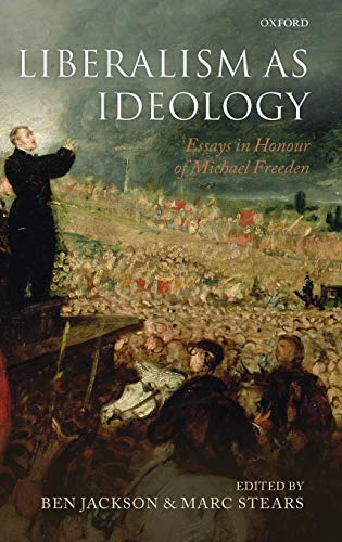 9780199600670: Liberalism as Ideology: Essays in Honour of Michael Freeden