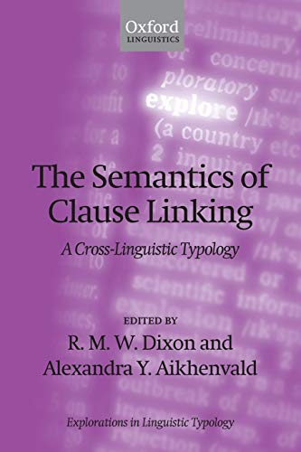 9780199600700: The Semantics of Clause Linking: A Cross-Linguistic Typology (Explorations in Linguistic Typology)