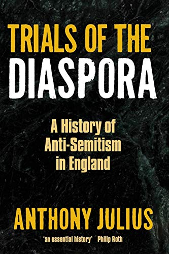 9780199600724: Trials of the Diaspora: A History of Anti-Semitism in England