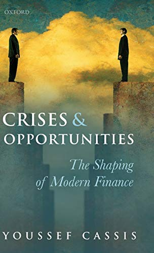 9780199600861: Crises and Opportunities: The Shaping of Modern Finance