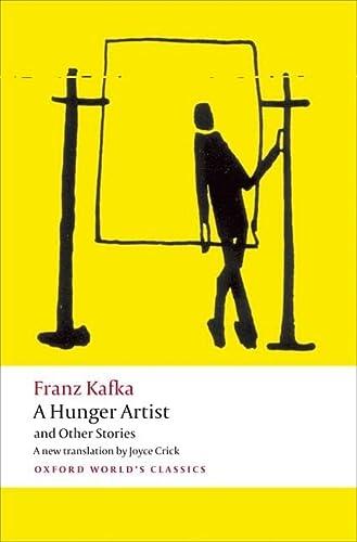 A Hunger Artist and Other Stories (Oxford: Franz Kafka, Joyce