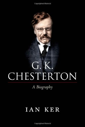G. K. Chesterton. A Biography.: KER, I.,