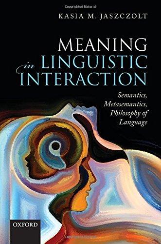 9780199602469: Meaning in Linguistic Interaction: Semantics, Metasemantics, Philosophy of Language