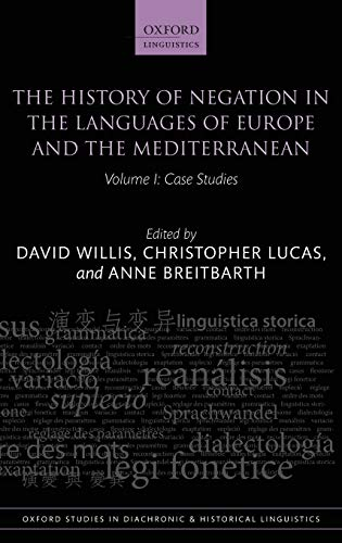 9780199602537: History of Negation in the Languages of Europe and the Mediterranean, Volume 1: Case Studies (Oxford Studies in Diachronic and Historical Linguistics)