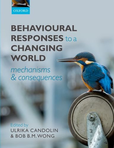9780199602568: Behavioural Responses to a Changing World: Mechanisms and Consequences