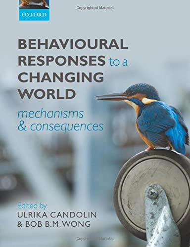 9780199602575: Behavioural Responses to a Changing World: Mechanisms and Consequences