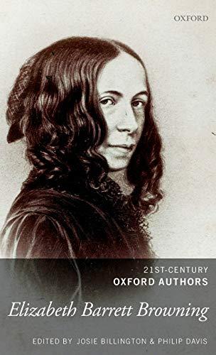 Elizabeth Barrett Browning: 21st-Century Oxford Authors: Elizabeth Barrett Browning